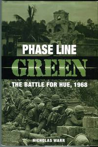 Phase Line Green: The Battle for Hue, 1968