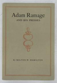 Adam Ramage and His Presses