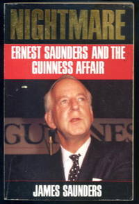 Nightmare: Ernest Saunders and the Guinness Affair