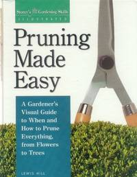 image of Pruning Made Easy (Storey's Gardening Skills Illustrated)