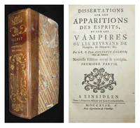 Dissertations sur les apparitions des esprits, et sur les vampires ou les revenans de Hongrie, de Moravie, &c.