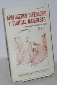 Apologetico Defensorio, y Puntual Manifiesto. Version Paleografica de Gilberto Lopez Alanis