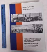 image of Novyj Amsterdam: Sankt-Peterburg i Architekturnye Obrazy Niderlandov/New Amsterdam: St. Petersburg and Architectural Images of the Netherlands