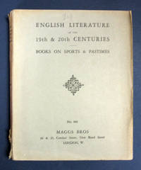 ENGLISH LITERATURE Of The  19th & 20th CENTURIES.  Being a Selection of First and Early Editions of the Works of Esteemed Authors & Book Illustrators and Books on Sports and Pastimes.  No. 460