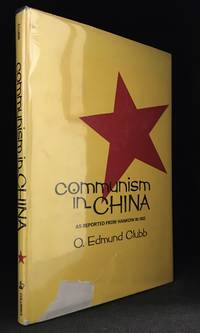 Communism in China; As Reported from Hankow in 1932