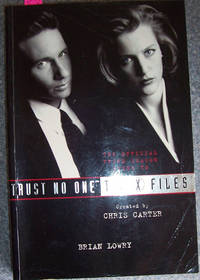 Trust No One: The X Files - The Official Third Season Guide by  Brian Lowry - Paperback - First Paperback Edition - 1996 - from Reading Habit and Biblio.co.uk