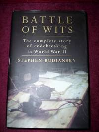 Battle of Wits : The  complete story of Codebreaking  in World War II,