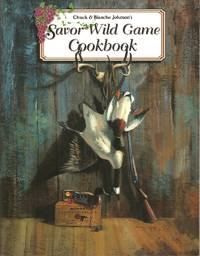 Savor Wild Game Cookbook