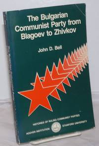 image of The Bulgarian Communist Party from Blagoev to Zhivkov