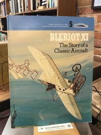 BLERIOT XI: The Story of a Classic Aircraft