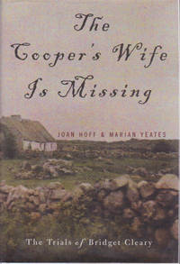 Cooper's Wife Is Missing, The : The Trials of Bridget Cleary by  and Marian Yeates  Joan - First Edition - 2000 - from Ravenwood Gables Bookstore and Biblio.com