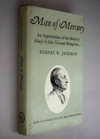 Man of mercury : an appreciation of the mind of Henry St. John, Viscount Bolingbroke