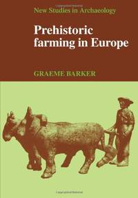 image of Prehistoric Farming in Europe (New Studies in Archaeology)
