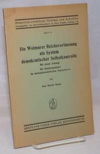 image of Die Weimarer Reichsverfassung als System demokratischer Selbstkontrolle: Mit einem Anhang: Der Kontrollgedanke im nationalsozialistischen Staatsdenken