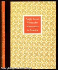 ANGLO-SAXON VERNACULAR MANUSCRIPTS IN AMERICA