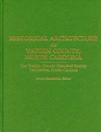 Historical Architecture of Yadkin County, North Carolina