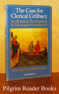The Case for Clerical Celibacy: Its Historical Development & Theological  Foundations. by  Alfons Maria Cardinal Stickler - Paperback - 1995 - from Pilgrim Reader Books - IOBA and Biblio.co.uk
