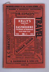 Kelly's Directory of Eastbourne, Hailsham and Neighbourhood (Incorporating Pike's Blue Book) 1965 (Seventy-Seventh Edition)