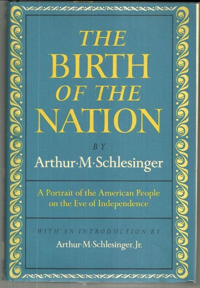 BIRTH OF THE NATION A Portrait of the American People on the Eve of Independence, Schlesinger, Arthur M.