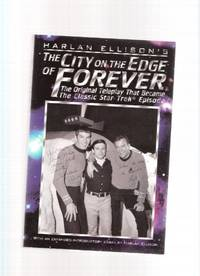 The City on the Edge of Forever ---by Harlan Ellison  ( Star Trek related)