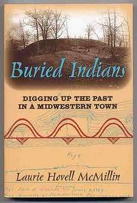 image of Buried Indians: Digging Up the Past in a Midwestern Town