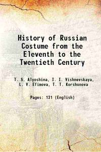 History of Russian Costume from the Eleventh to the Twentieth Century 1977 [Hardcover]