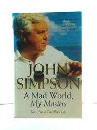 image of A Mad World, My Masters: Tales from a Traveller's Life