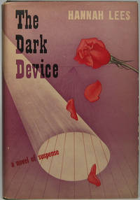The Dark Device by  Hannah LEES - First Edition - 1947 - from Main Street Fine Books & Manuscripts, ABAA (SKU: 44525)