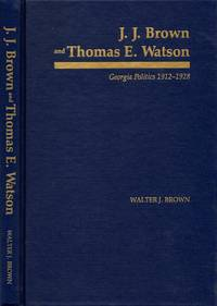 J. J. Brown and Thomas E. Watson: Georgia Politics 1912-1928