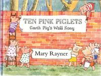 TEN PINK PIGLETS: GARTH PIG'S WALL SONG
