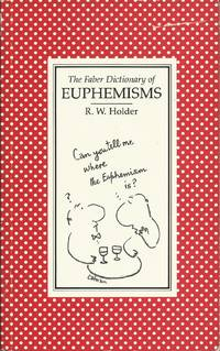The Faber Dictionary of Euphemisms