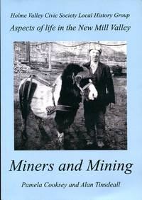 image of Miners and Mining : Aspects of Life in the New Mill Valley