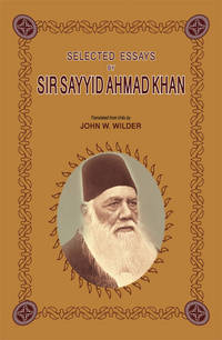 SELECTED ESSAYS BY SIR SAYYID HMAD KHAN