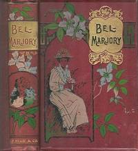 Bel - Marjory : A Story of Conquest.