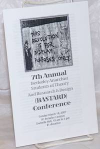 7th Annual Berkeley Anarchist Students of Theory and Research & Design (BASTARD) Conference.  Sunday March 18, 2007