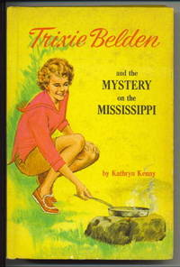 Trixie Belden And The Mystery On The Mississippi #15 by  Kathryn Kenny - 1st Edition - 1967 - from The Novel Shoppe and Biblio.com