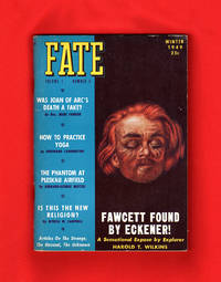 "Fate Magazine - True Stories of the Strange and The Unknown. Winter, 1949.  Colonel P.H. Fawcett;  Montgomery, AL-  EAL Pilot  UFO Sighting of 7-24-48 ""Spaceshiip""; Phantom of Pleskau Airfield; ""Was Joan of Arc's Death Faked?""; Lost Planet; Mysterious Palladino; Lerasle Affair; Automatic Writing; Precognition; Criswell Predicts; Modern Methuselahs"