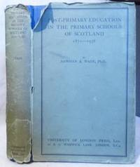 Post-Primary Education in the Primary Schools of Scotland 1872 - 1936