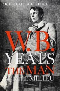 W. B. Yeats : The Man and the Milieu