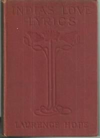 INDIA'S LOVE LYRICS by  Laurence Hope - Hardcover - 1923 - from Gibson's Books and Biblio.com