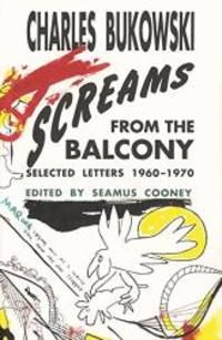 Screams from the Balcony: Selected Letters 1960-1970 by Charles Bukowski - Paperback - 2002-06-09 - from Books Express (SKU: 0876859147n)