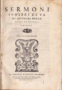 Sermoni funebri de vari authori nella morte de diversi animali.