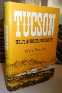 image of Tucson; The Life and Times of an American City