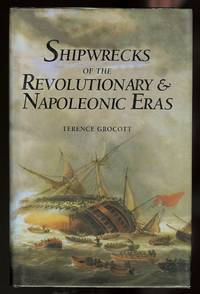 image of SHIPWRECKS OF THE REVOLUTIONARY & NAPOLEONIC ERAS.
