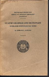 Guaymi Grammar and Dictionary With Some Ethnological Notes (Smithsonian Institution Bureau of American Ethnology Bulletin 162)