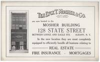 image of (Small broadside): Ten Eyck T. Mosher_Co. are Now Located in the Mosher Building 128 State Street... Albany, N.Y. In the new location they are most completely equipped to efficiently handle all business relating to Real Estate - Fire Insurance - Mortgages