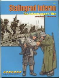 Stalingrad Inferno: The Infantryman's War by  Gordon ROTTMAN - Paperback - First Edition - 2006 - from Between the Covers- Rare Books, Inc. ABAA and Biblio.co.uk