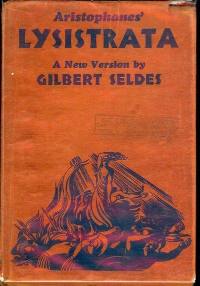 1930. SELDES, Gilbert. ARISTOPHANES' LYSISTRATA: A NEW VERSION. NY: Farrar & Rinehart, . Small 8vo.,...