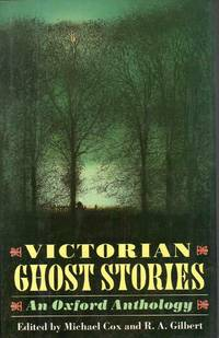 Victorian Ghost Stories an Oxford Anthology