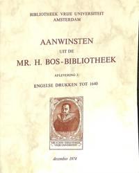 Aanwinsten uit de Mr. H. Bos-Bibliotheek. Afl. 3: Engelse Drukken tot 1640.